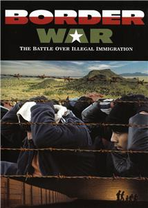 Border War: The Battle Over Illegal Immigration (2006) Online