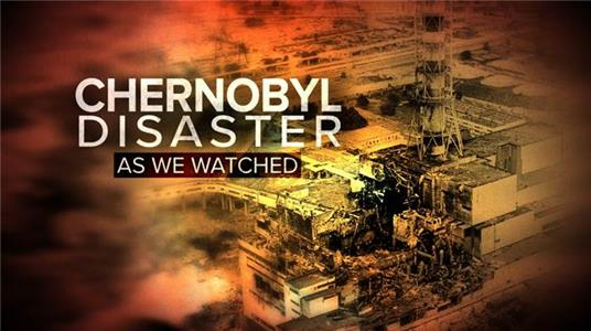 Chernobyl Disaster: As We Watched  Online