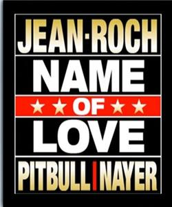 Jean-Roch Feat. Pitbull & Nayer: Name of Love (2012) Online