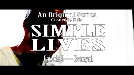 Simple Lives Betrayed (2016– ) Online