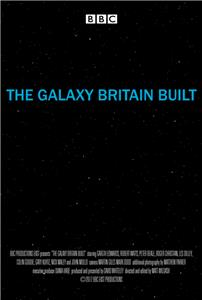 The Galaxy Britain Built (2017) Online