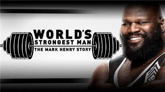 WWE: World's Strongest Man: The Mark Henry Story (2019) Online