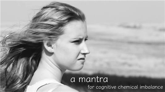 A Mantra for Cognitive Chemical Imbalance (2015) Online