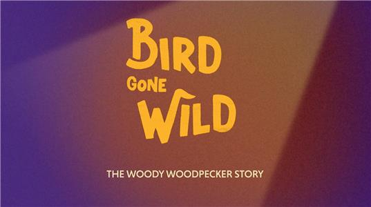 Bird Gone Wild: The Woody Woodpecker Story (2018) Online