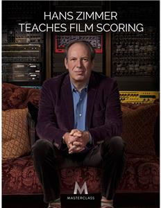 Masterclass: Hans Zimmer Teaches Film Scoring Directors Part 3 (2017) Online