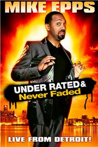 Mike Epps: Under Rated... Never Faded & X-Rated (2009) Online