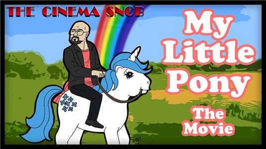 The Cinema Snob My Little Pony: The Movie (2007– ) Online