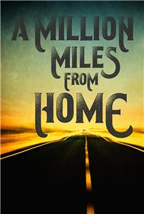 A Million Miles from Home: A Rock'n'Roll Road Movie (2016) Online