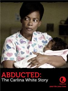 Abducted: The Carlina White Story (2012) Online