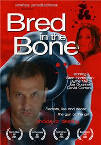 Bred in the Bone (2006) Online