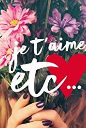 Je t'aime etc. Episode dated 28 August 2017 (2017– ) Online