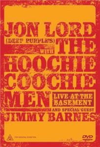 Jon Lord & the Hoochie Coochie Men: Live at the Basement (2003) Online