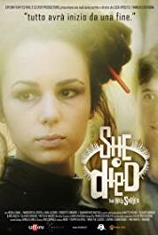 She Died - (2012– ) Online