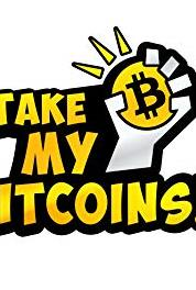Take My Bitcoins Justin Willman (2014– ) Online