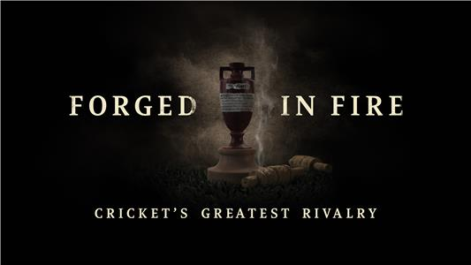 Forged in Fire: Cricket's Greatest Rivalry (2017) Online