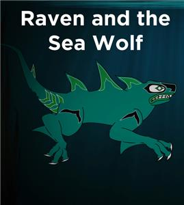 Legendary Myths: Raven Adventures Raven and the Sea Wolf (2017– ) Online