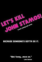 Let's Kill John Stamos! The Inside Stamos (2012– ) Online