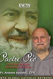 Padre Pio: The Priest Who Bore the Wounds of Christ Padre Pio's Great Love for and Faithfulness to the Catholic Church (1999– ) Online