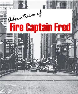 Adventures of Fire Captain Fred (2018) Online