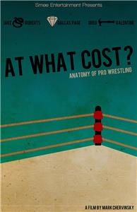 At What Cost? Anatomy of Professional Wrestling (2014) Online