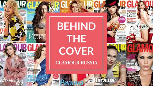 Behind the Cover Glamour Russia (2016– ) Online