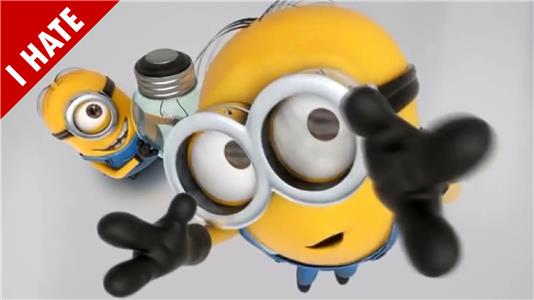 I Hate Everything I HATE MINIONS: Part 1 (2013– ) Online