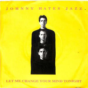 Johnny Hates Jazz: Let Me Change Your Mind Tonight (1991) Online