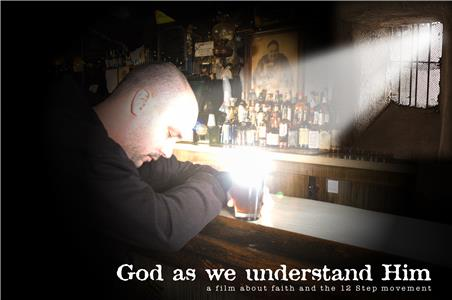 God as We Understand Him: A Film About Faith and the 12 Step Movement (2008) Online