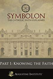 Symbolon: Knowing the Faith A Love That Lasts - Part 2 (2014– ) Online