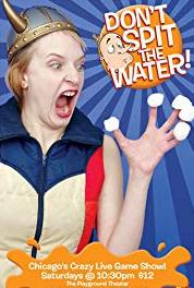 Don't Spit the Water! Pilot (2011– ) Online