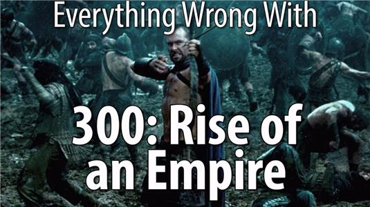 Everything Wrong with... Everything Wrong with 300: Rise of an Empire (2012– ) Online