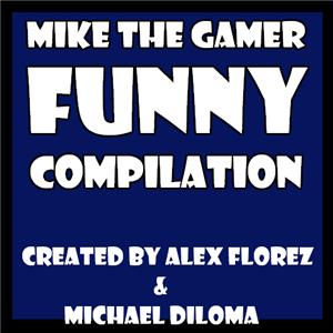 Mike the Gamer Funny Compilation (2017) Online