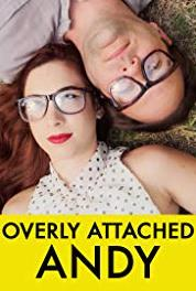 Overly Attached Andy Andy Gets a Makeover (2013– ) Online