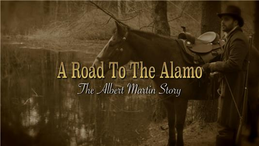 A Road to the Alamo: The Albert Martin Story (2016) Online