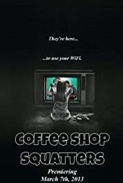 Coffee Shop Squatters Episode #2.6 (2013– ) Online
