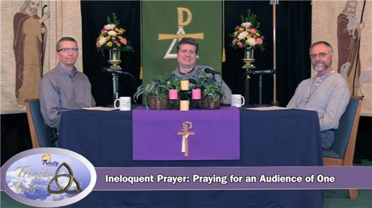 Trinity Talk Live Ineloquent Prayer: Praying for an Audience of One (2017– ) Online