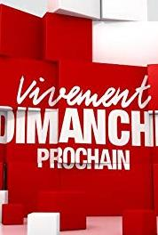 Vivement dimanche prochain Episode dated 16 September 2007 (1998– ) Online