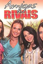 Amigas e Rivais Episode dated 27 August 2007 (2007– ) Online