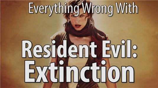 Everything Wrong with... Everything Wrong with Resident Evil: Extinction (2012– ) Online