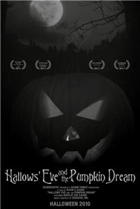 Hallows' Eve and the Pumpkin Dream (2010) Online