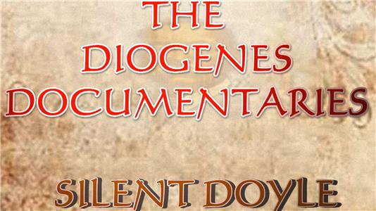 The Diogenes Documentaries The Diogenes Documentaries: Silent Doyle (2014– ) Online