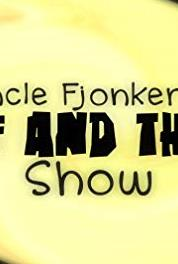 Uncle Fjonker's Stuff and Things Show Just Drink It! (2013– ) Online