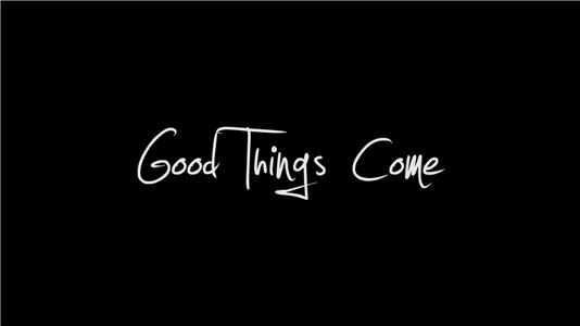 Good Things Come (2015) Online