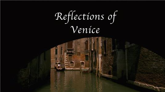 Reflections of Venice (2007) Online