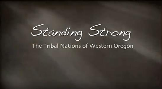 Standing Strong: The Tribal Nations of Western Oregon (2009) Online