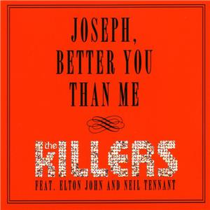 The Killers Feat. Elton John, Neil Tennant: Joseph, Better You than Me (2008) Online