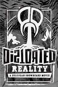 Distorted Reality: A European Snowboard Movie (2013) Online