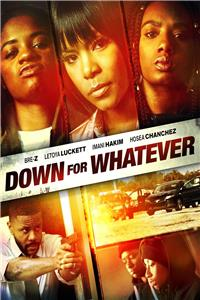 Down for Whatever (2018) Online