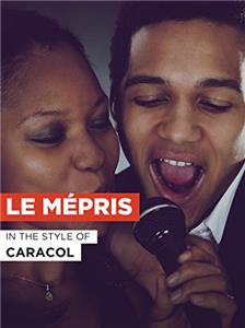 Sing Le Mépris in the Style of Caracol (2009) Online