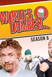 World's Dumbest Episode dated 28 February 2013 (2008–2014) Online